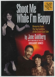 SHOOT ME WHILE I'M HAPPY by Jane Goldberg