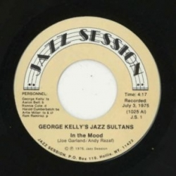 "George Kelly's Jazz Sultans, ""In The Mood"" & ""Slide, Kelly, Slide,""  FIRST JAZZ SESSION 45 rpm ISSUE!"