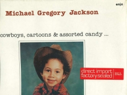 MICHAEL GREGORY JACKSON, Cowboys, Cartoons, and Assorted Candy, SEALED LP!