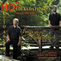SONGS FROM THE LAST CENTURY, Duduka Da Fonseca & Helio Alves HD2, Blue Toucan CD!
