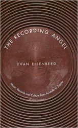 THE RECORDING ANGEL by Evan Eisenberg