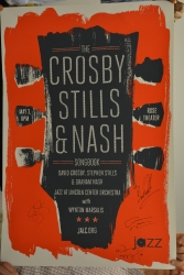 JAZZ At LINCOLN CENTER ORCHESTRA Plays The CROSBY, STILLS, & NASH Repertoire, With DAVID CROSBY, GRAHAM NASH, & STEVEN STILLS