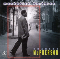 CHARLES MCPHERSON Manhattan Nocturne Signed CD!!