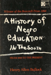 A HISTORY OF NEGRO EDUCATION IN THE SOUTH by Henry Allen Bullock—Paperback Edition