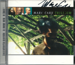 MARC CARY Trillium SIGNED cd!