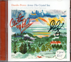 DANILO PEREZ Across the Crystal Sea CD SIGNED by Perez and Ogerman!