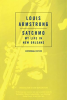SATCHMO: MY LIFE IN NEW ORLEANS by Louis Armstrong