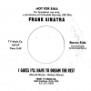 "FRANK SINATRA - DJ 45 (stereo one side / mono on the other) - VERY RARE - ""I GUESS I'LL HAVE TO DREAM THE REST"""