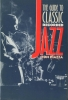THE GUIDE TO CLASSIC RECORDED JAZZ by Tom Piazza