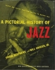 A PICTORIAL HISTORY OF JAZZ by Orrin Keepnews and Bill Grauer Jr.