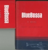 BLUE BOSSA, by Bart Schneider hardcover & paperback editions!