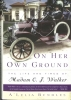ON HER OWN GROUND: The Life and Times of Madame C.J. Walker, by A'lelia Bundles
