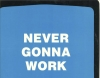NEVER GONNA WORK, Larry Rosenblum, Bill Berry (Jr.), et. al. SEALED L.S. Disc LP LS-D0001
