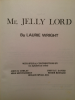 MR. JELLY LORD by Laurie Wright hardback first edition SIGNED by Wright