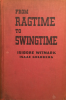 FROM RAGTIME TO SWINGTIME hardcover first edition SIGNED by Isidore Witmark
