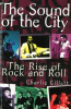 The Sound of the City: The Rise of Rock and Roll by Charlie Gillett paperback edition