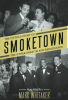 THE UNTOLD STORY OF SMOKETOWN by Mark Whitaker—hc dj 1st edition