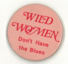 WILD WOMEN button