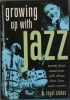 GROWING UP WITH JAZZ by W. Royal Stokes, FIRST EDITION!