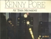 KENNY PORE, At This Moment, SEALED/New tba LP 10226-1