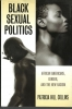 BLACK SEXUAL POLITICS by Patricia Hill Collins hardcover first edition