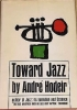 TOWARD JAZZ by André Hodeir, Grove Press FIRST EDITION, 1962