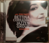 BETTINA CORRADINI JAZZEN GROUP with ERNIE WATTS Debandade CD